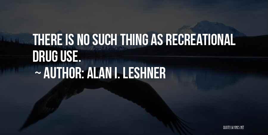 Alan I. Leshner Quotes 642378