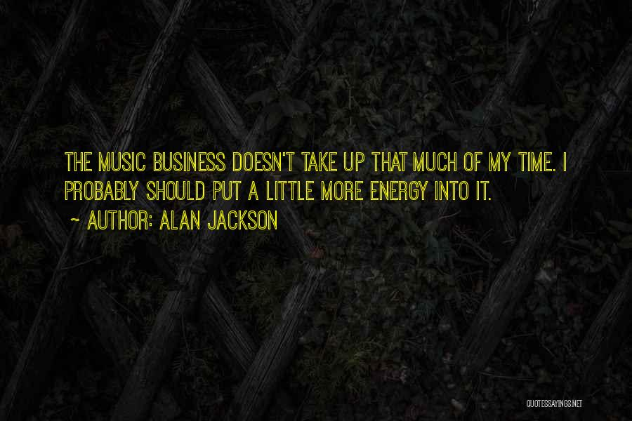 Alan Jackson Quotes 1041295