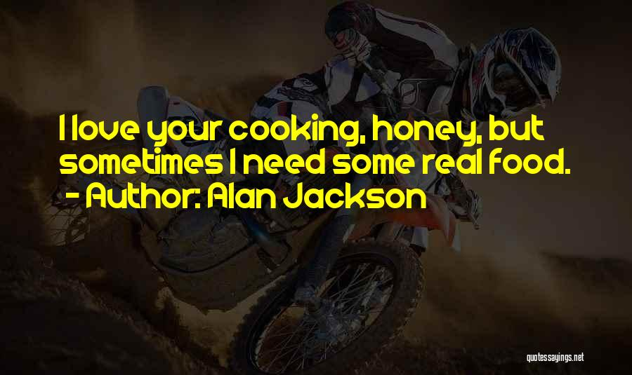 Alan Jackson Quotes 1049963