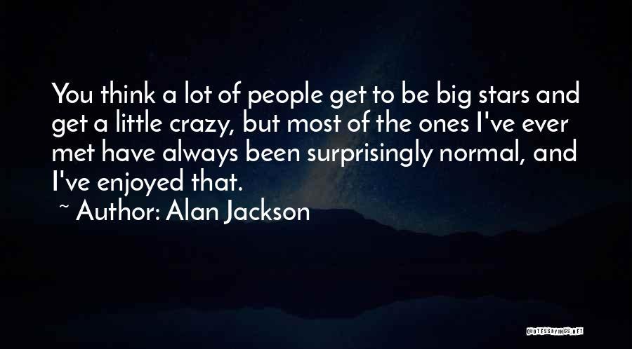 Alan Jackson Quotes 1101434
