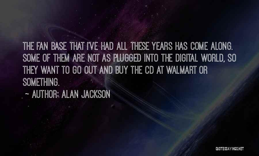 Alan Jackson Quotes 1254828