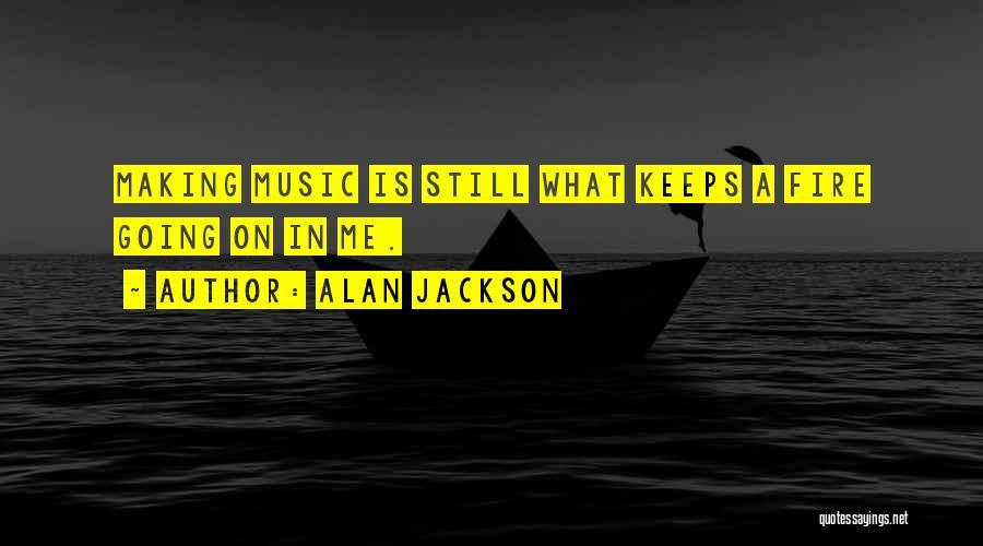Alan Jackson Quotes 1289089