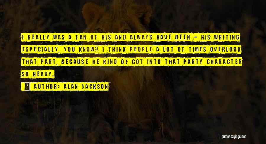 Alan Jackson Quotes 1498517