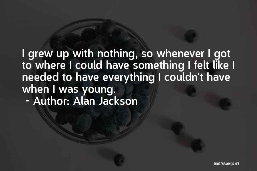 Alan Jackson Quotes 1550964