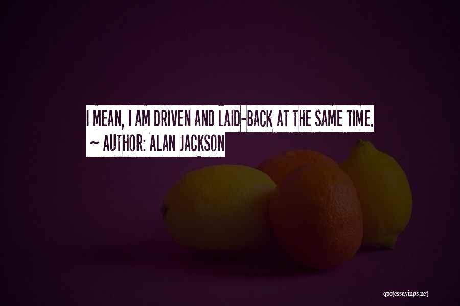 Alan Jackson Quotes 1554774