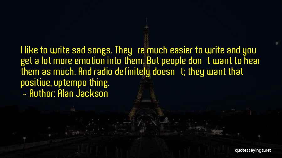 Alan Jackson Quotes 1625621