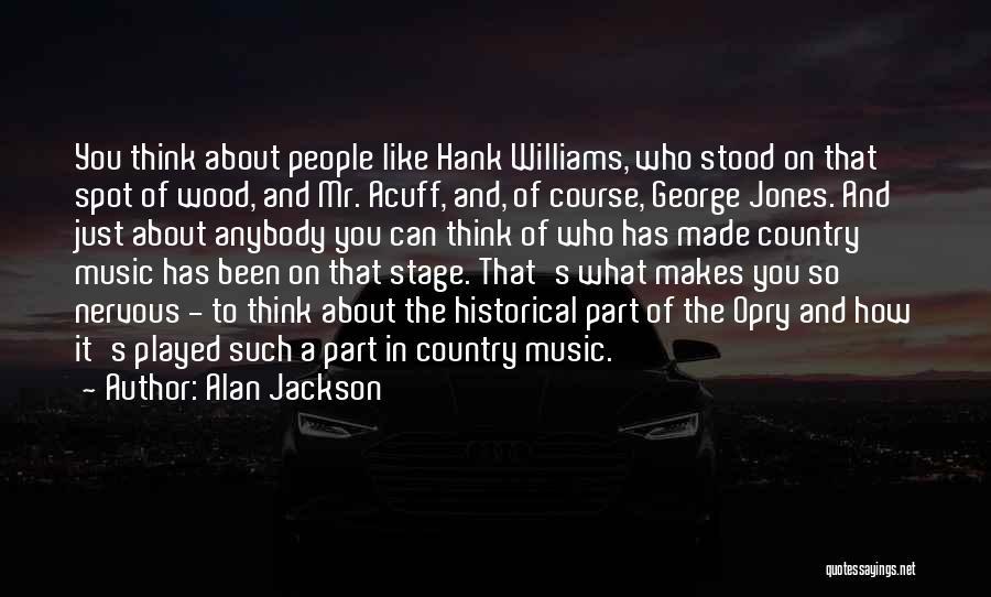 Alan Jackson Quotes 214944