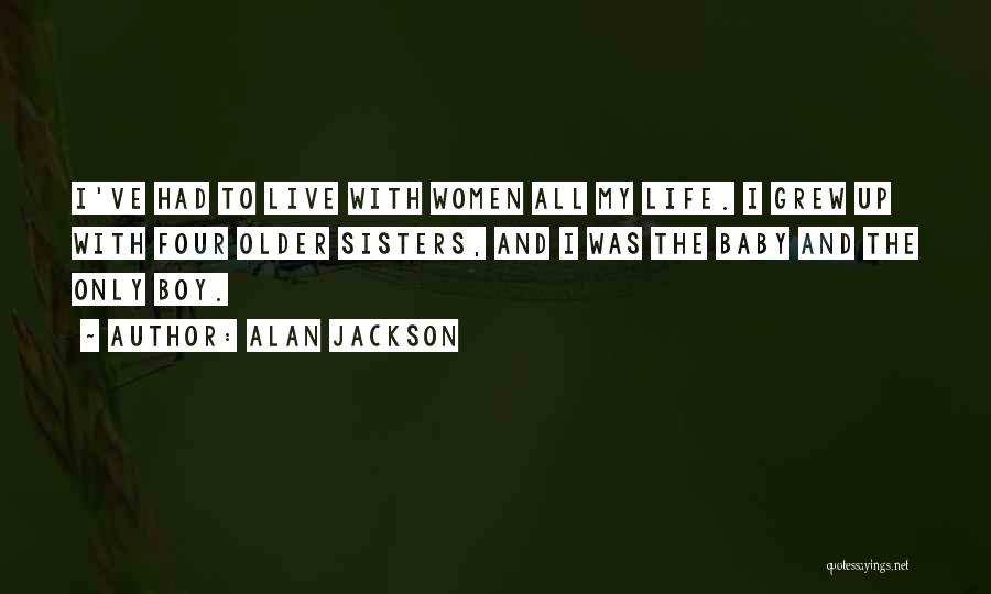 Alan Jackson Quotes 2248668