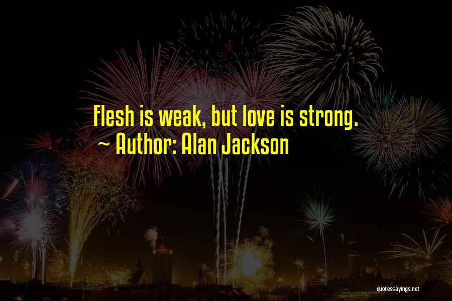 Alan Jackson Quotes 251635