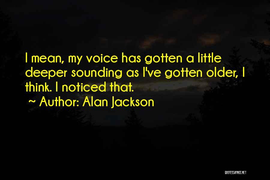 Alan Jackson Quotes 271255