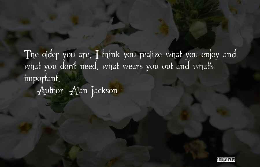 Alan Jackson Quotes 388802