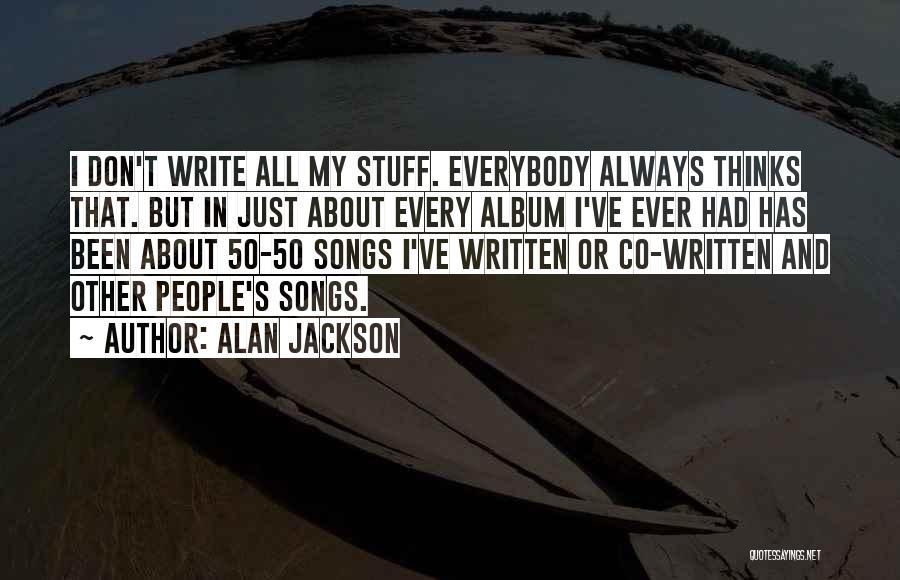 Alan Jackson Quotes 644370