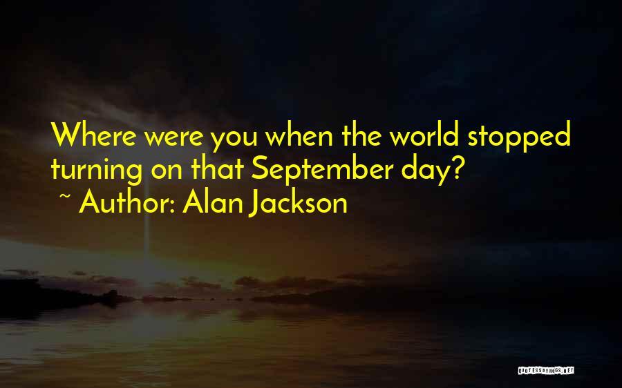 Alan Jackson Quotes 79485