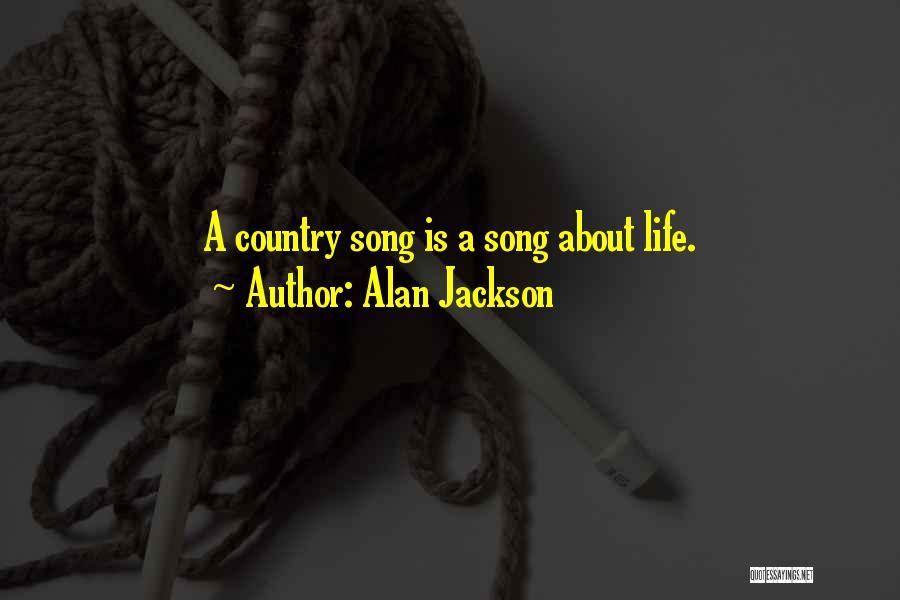Alan Jackson Quotes 799965