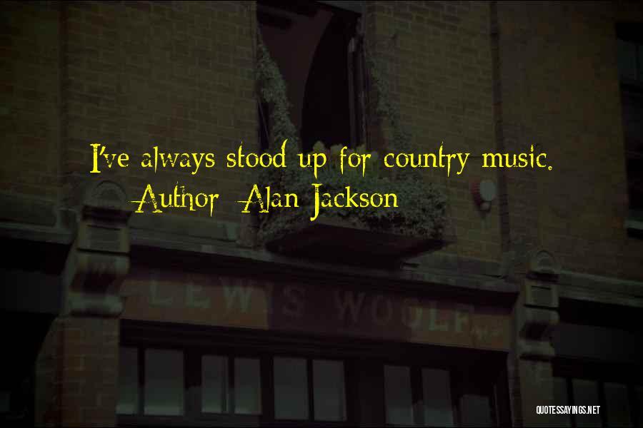 Alan Jackson Quotes 871177