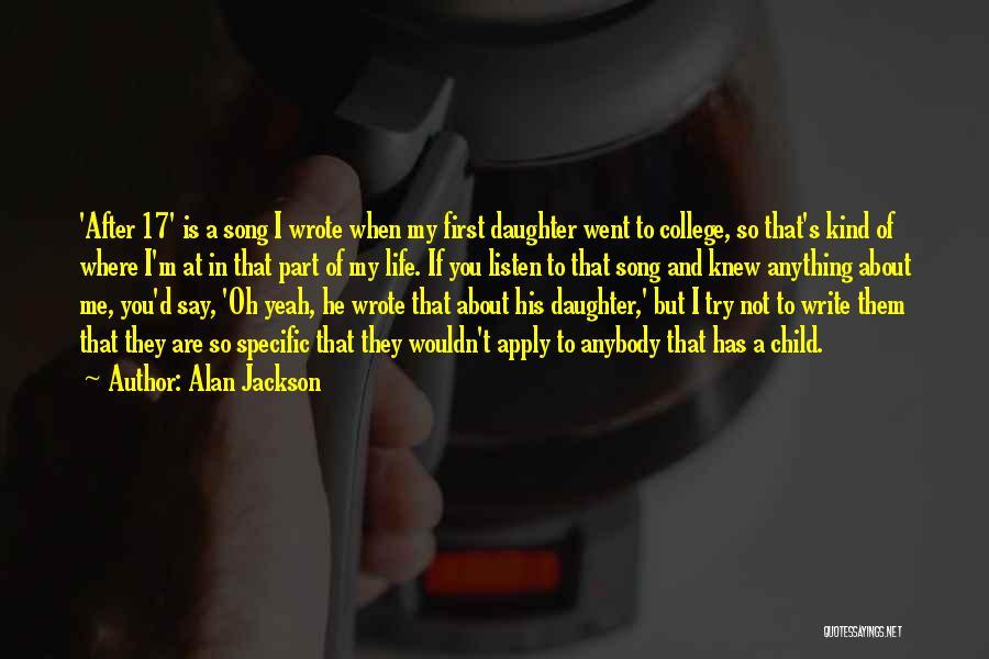 Alan Jackson Quotes 970943