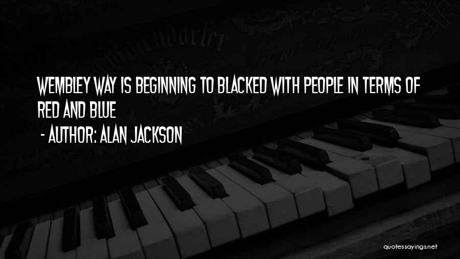 Alan Jackson Quotes 996304