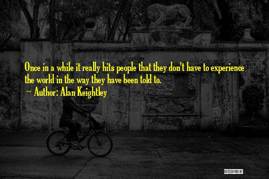 Alan Keightley Quotes 683584