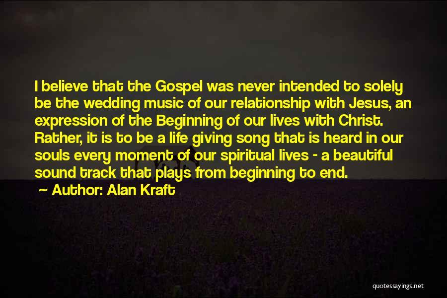 Alan Kraft Quotes 735538