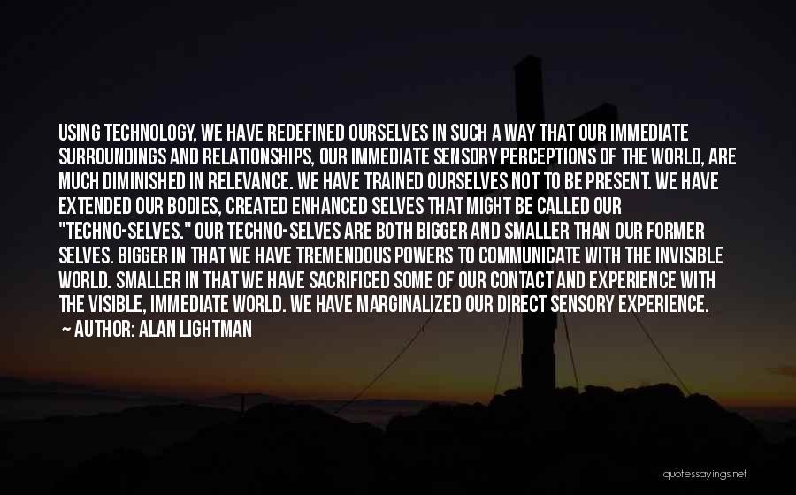 Alan Lightman Quotes 1021669
