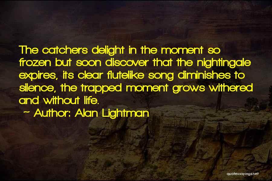 Alan Lightman Quotes 1111734