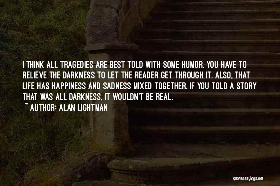 Alan Lightman Quotes 1165565