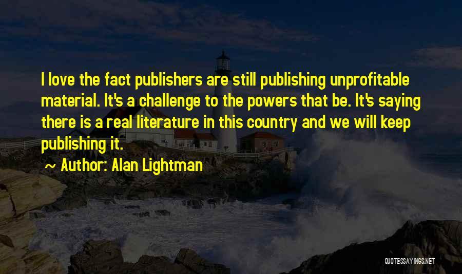 Alan Lightman Quotes 1393306