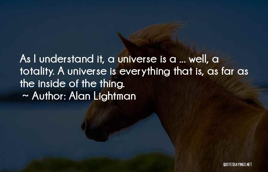 Alan Lightman Quotes 1545011