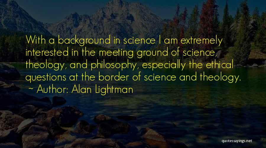 Alan Lightman Quotes 1618402