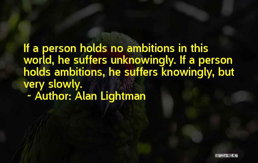 Alan Lightman Quotes 1708930