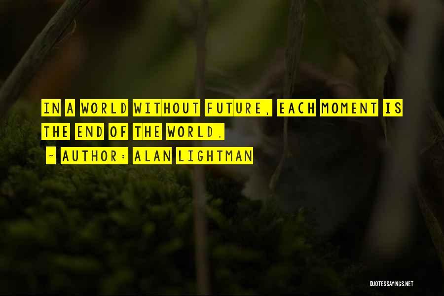 Alan Lightman Quotes 1956442