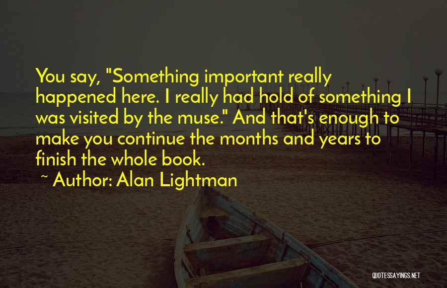 Alan Lightman Quotes 2070678