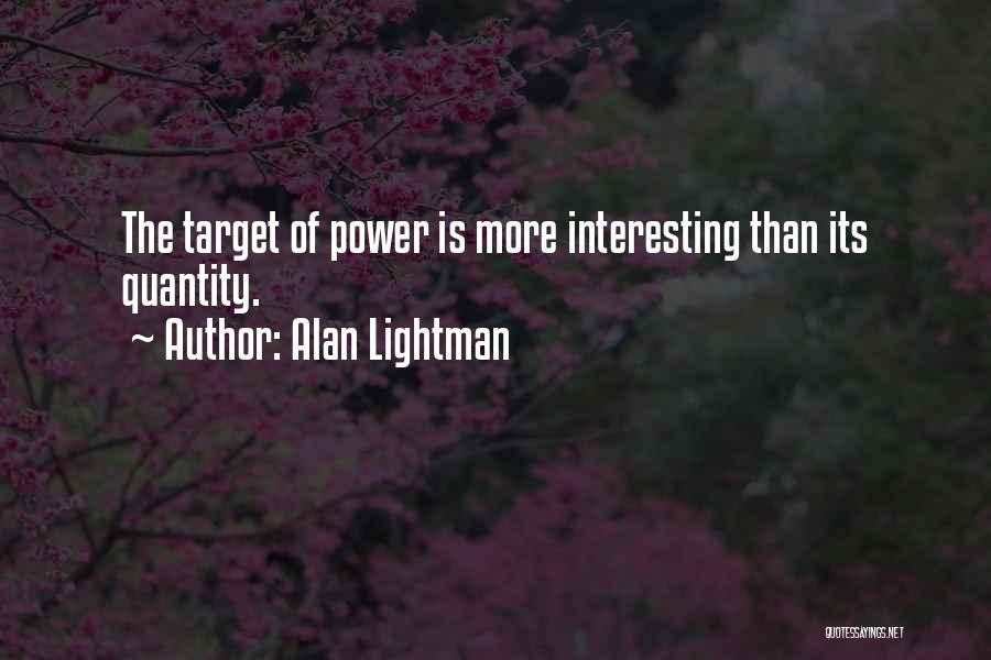 Alan Lightman Quotes 2202341