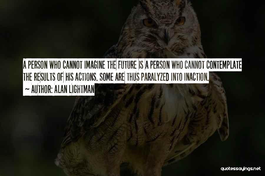 Alan Lightman Quotes 2252809