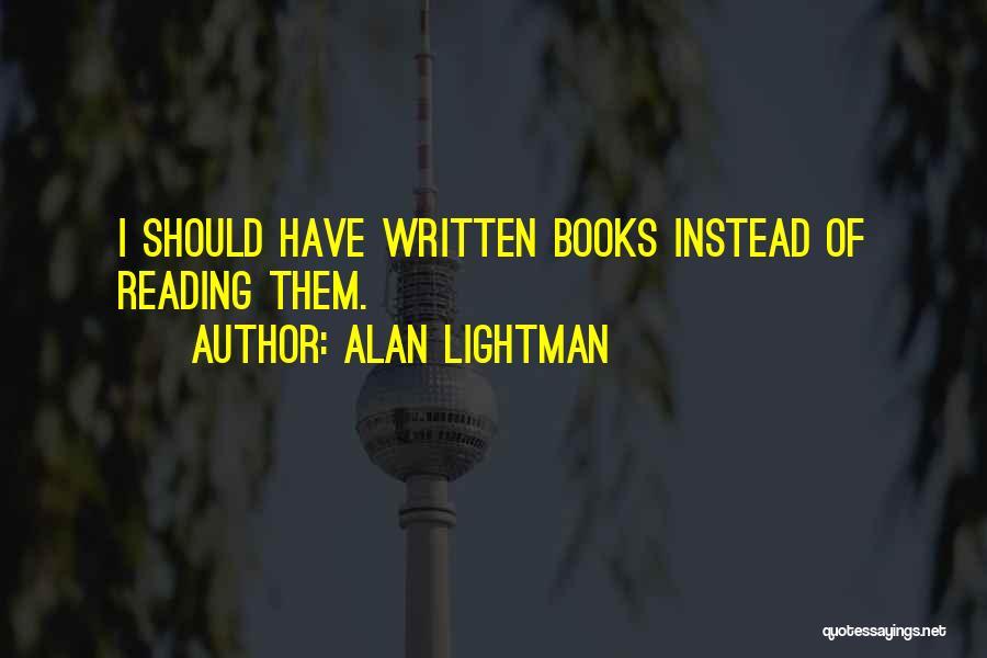 Alan Lightman Quotes 378424