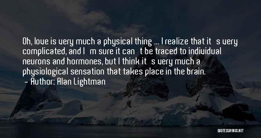 Alan Lightman Quotes 426933