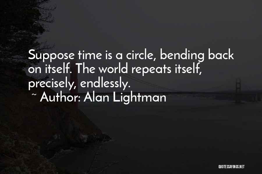 Alan Lightman Quotes 583059