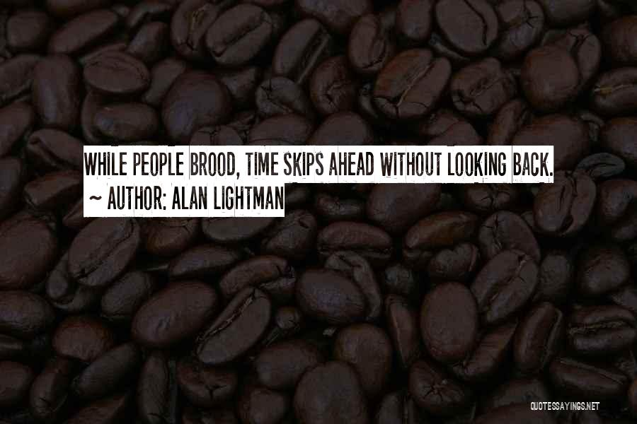Alan Lightman Quotes 779557