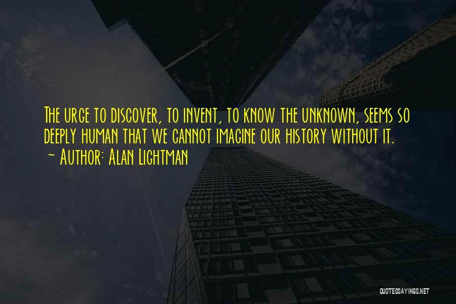 Alan Lightman Quotes 849658