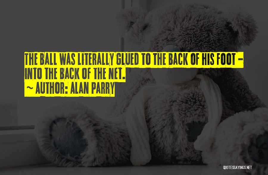 Alan Parry Quotes 1237934