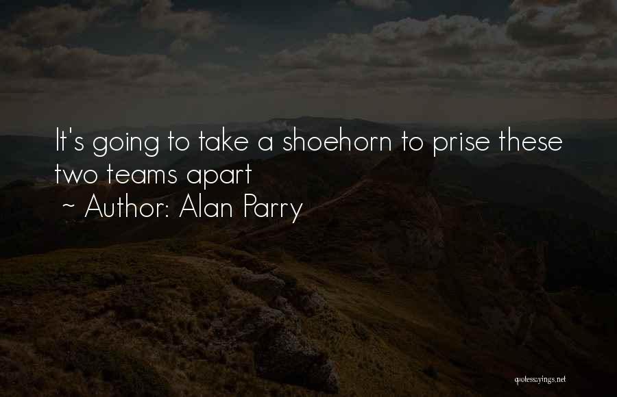 Alan Parry Quotes 1498589
