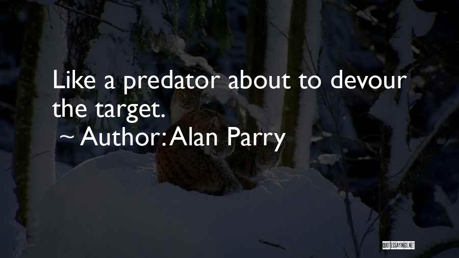 Alan Parry Quotes 173603