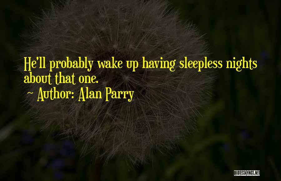 Alan Parry Quotes 432362
