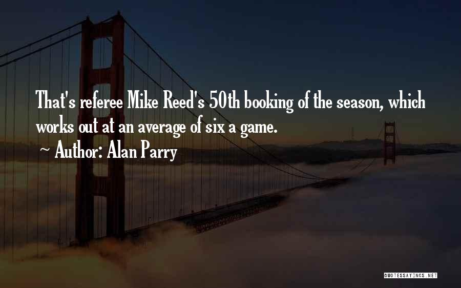 Alan Parry Quotes 918813