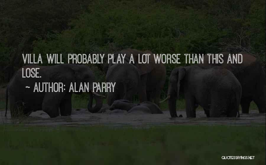Alan Parry Quotes 925963