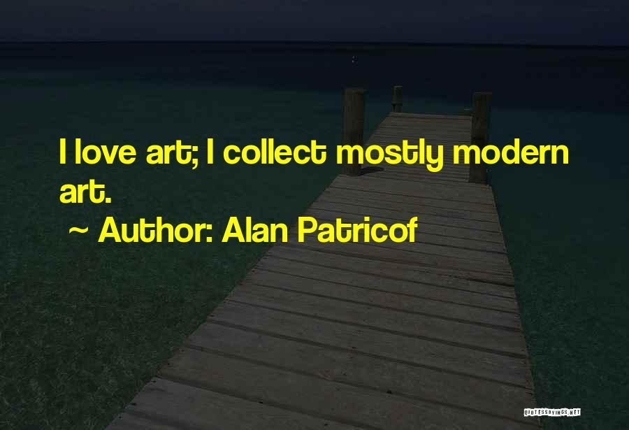 Alan Patricof Quotes 1852564