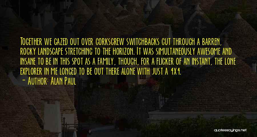 Alan Paul Quotes 1830901