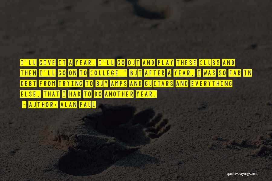 Alan Paul Quotes 382957
