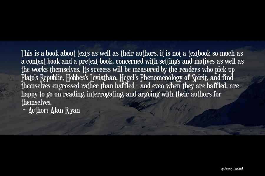 Alan Ryan Quotes 257780
