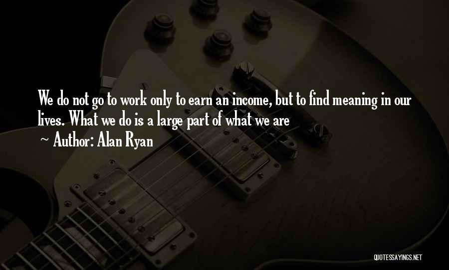 Alan Ryan Quotes 669282